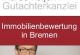 Immobilienbewertung in Bremen und Niedersachsen